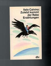 Italo Calvino - Zuletzt kommt der Rabe Erzählungen - 1989