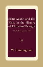 S. Austin and His Place in the History of Christian Thought : The Hulsean...
