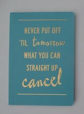 z Never put off til tomorrow what you can cance Pocket Travel Journal Book dream