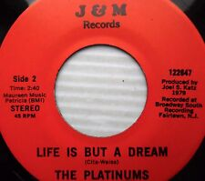 THE PLATINUMS Life is but a dream / my true story DOOWOP 45 on J&M  e6428