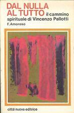 DAL NULLA AL TUTTO - IL CAMMINO SPIRITUALE DI VINCENZO PALLOTTI - F. AMOROSO
