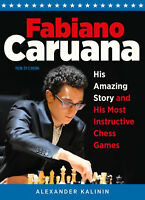 Fabiano Caruana: His Amazing Story & His Most Instructive Chess Games. NEW BOOK