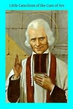 Little Catechism of the Cure of Ars: By Vianney, Saint John Hermenegild, Brot...