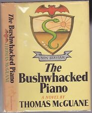 THE BUSHWHACKED PIANO. By Thomas McGuane. 1971 - First Edition Hardcover w/ DJ.