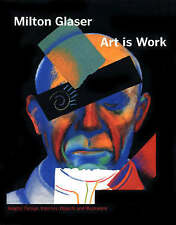 Art is Work: Graphic Design, Interiors, Objects and Illustration by Milton...