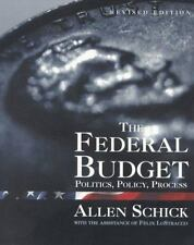 The Federal Budget : Politics, Policy, and Process by Felix Lostracco and...