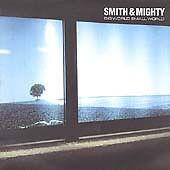 Big World Small World, Smith & Mighty, Good