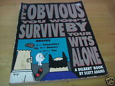 Dilbert : It's Obvious You Won't Survive by Your Wits  by Scott Adams