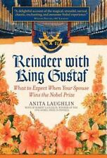 Reindeer with King Gustaf: What to Expect When Your Spouse Wins the Nobel Prize