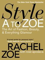 BOOK-Style A To Zoe: The Art of Fashion, Beauty, and Everything Gla ,
