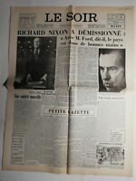 N483 La Une Du Journal Le Soir 9 août 1974 Richard Nixon a démissionné