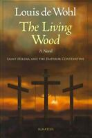THE LIVING WOOD - WOHL, LOUIS DE - NEW PAPERBACK BOOK