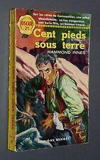 CENT PIEDS SOUS TERRE HAMMOND INNES COLLECTION OSCAR DENOËL N°21 EO 1953