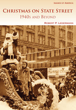 Christmas on State Street: 1940s and Beyond [Images of America] [IL]