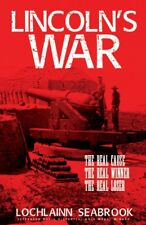 Lincoln's War: The Real Cause, The Real Winner, The Real Loser - hardcover