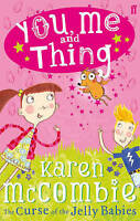 The Curse of the Jelly Babies (You Me & Thing - book 1), McCombie, Karen , Accep