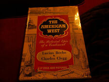 The American West - Lucius Beebe & Charles Clegg 1st Edition