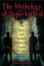 The Mythology of Supernatural : The Signs and Symbols Behind the Popular Tv Sho…