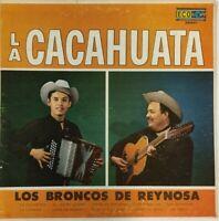 LOS BRONCOS DE REYNOSA -LA CACAHUATA- 1974 MEXICAN LP NORTEÑO