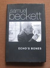 ECHO'S BONES by Samuel Beckett  - 1st/1st - 2014- HCDJ - fine