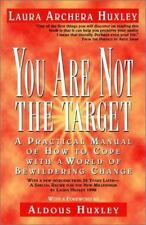 You Are Not the Target: A Practical Manual of How to Cope with a World of Bewild