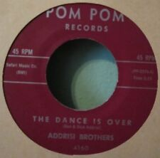 """Addrisi Brothers """"The Dance is Over b/w Socialite"""" POM POM 4160 NM- TEENER ROCK"""