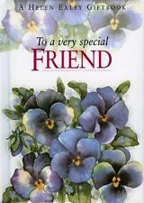 To a Very Special Friend (To Give and to Keep) Exley, Helen Hardcover