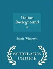 Italian Backgrounds - Scholar's Choice Edition by Wharton, Edith 9781294964360