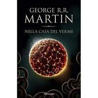 George R.R. Martin - Nella casa del verme - Mondadori - 2017 - Libro nuovo