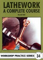 LATHEWORK COMPLETE COURSE Hall Workshop Practice Engineering Manual paperback