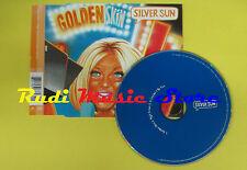 CD Singolo SILVER SUN golden skin 1997 uk POLYDOR 573 827-2 no lp mc dvd(S13)