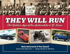 They Will Run: The Golden Age of the Automobile in St. Louis by Butterworth: New