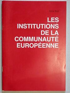 Les institutions de la communauté européenne - Emile Noël - édition 1988