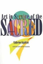 Art in Service of the Sacred [With CD ROM], Kapikian, Catherine, Good Book