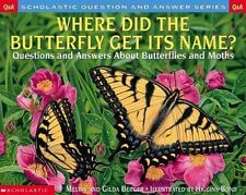 Where Did the Butterfly Get its Name: Questions and Answers About Butterflies an