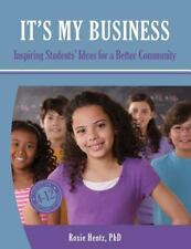 It's My Business : Inspiring Students' Ideas for a Better Community (Full...