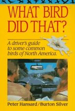 What Bird Did That?: A Drivers Guide to Some Common Birds of North America by B