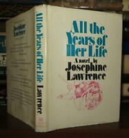Lawrence, Josephine ALL THE YEARS OF HER LIFE  1st Edition 1st Printing