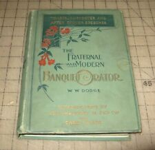 1903 The FRATERNAL and MODERN BANQUET ORATOR By W.W. Dodge HC Book