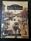 Early Tucson (AZ) (Images of America) - Paperback - VERY GOOD