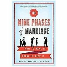 The Nine Phases of Marriage: How to Make It, Break It, Keep It (Paperback or Sof