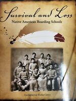 Survival and Loss: Native American Boarding Schools Developmental Studies Center