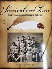 Survival and Loss: Native American Boarding Schools Developmental Studies Center