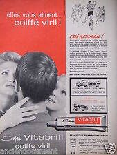 PUBLICITÉ 1962 SUPER VITABRIL COIFFR VIRIL AU THIO VITOL - ADVERTISING