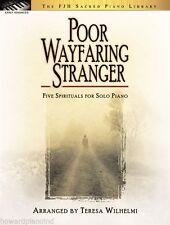 Poor Wayfaring Stranger - Piano Solos Arranged by Teresa Wilhelmi - FJH Music