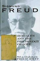 Sexuality and The Psychology of Love: By Freud, Sigmund