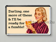 New, Quality Retro Fridge Magnet - One More Drink & I'll Be Ready For A Fumble!