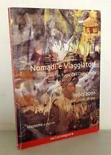 Anjuna,NOMADI E VIAGGIATORI in fuga dall'Occidente,1960/2001,Malatempora[viaggi
