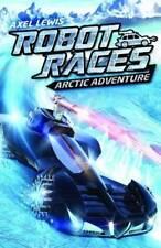 Arctic Adventure (Robot Races),Lewis, Axel,New Book mon0000056452