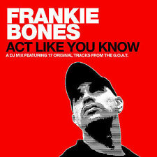Act Like You Know 2005 by Bones, Frankie . EXLIBRARY